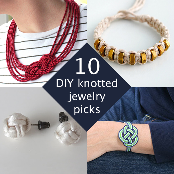 10 DIY Knotted Jewelry Projects