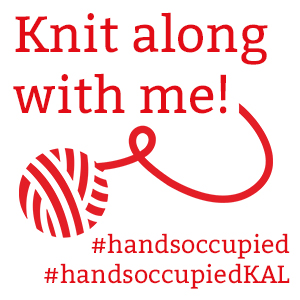 Knit along with me! - The first Hands Occupied Knit Along!