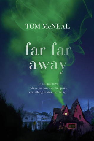 Far Far Away by Tom McNeal - Teen Fiction Summer Reading Picks at handsoccupied.com