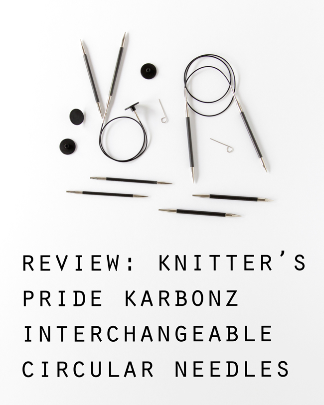 Click through for a review of Knitter's Pride Karbonz Interchangeable Circular Knitting Needles & Enter to win a set of your own!