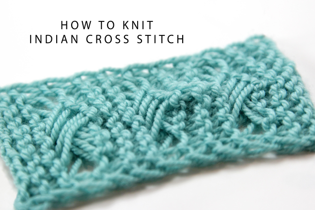 The Indian Cross Stitch is a beautiful way to change up your knitting. Formed by knitting elongated stitches out of order, the Indian Cross Stitch is a particularly unique and beautiful addition to your knitting. Click through for an easy to follow video tutorial.