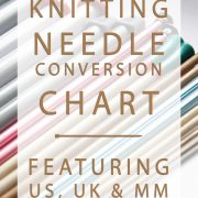 Eliminate needle size confusion with this handy conversion chart, showing you what US/UK/mm knitting needle sizes are equal to each other!