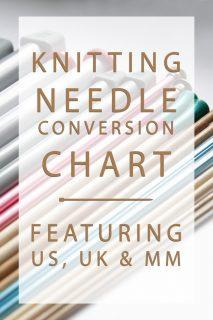 Knitting Needle Sizes & A Handy Conversion Chart