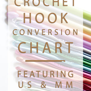 Eliminate hook size confusion with this handy conversion chart, showing you what US & mm crochet hook sizes are equal to each other!