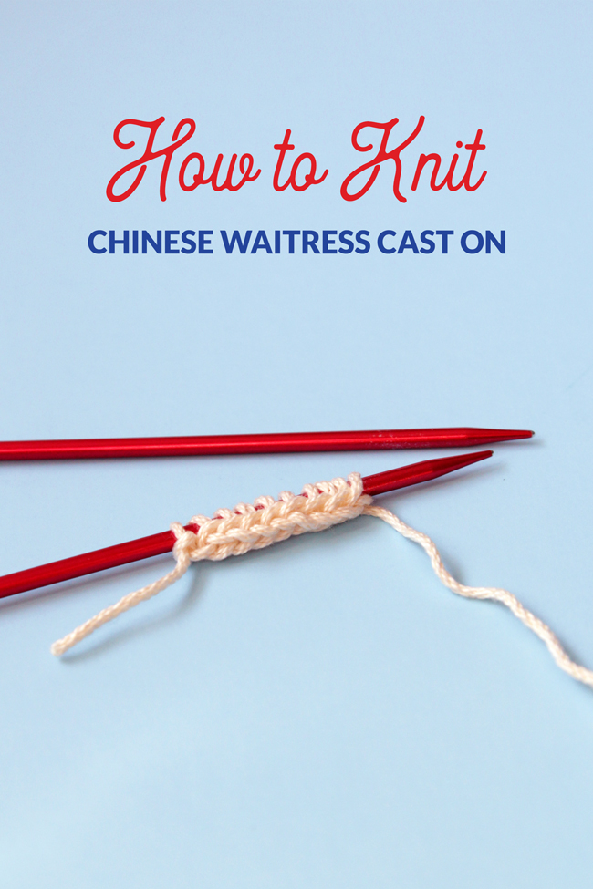 Learn the Chinese Waitress Cast On to give your knitting a beautiful, reversible edge with a little bit of stretch.
